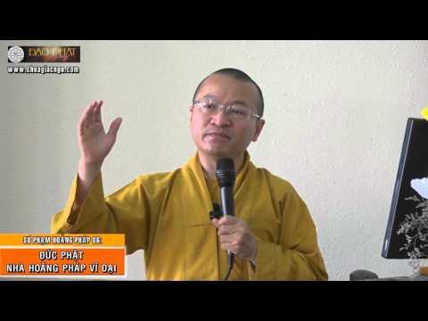 Sư phạm hoằng pháp 06: Đức Phật – Nhà hoằng pháp vĩ đại