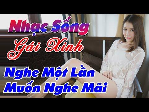 nhac-song-gai-dep-lien-khuc-nhac-song-tru-tinh-nghe-mot-lan-muon-nghe-mai
