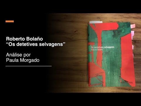 Roberto Bolaño Os Detetives Selvagens [Análise por Paula Morgado] #FicaEmCasa