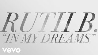Ruth B. - In My Dreams (Lyric)