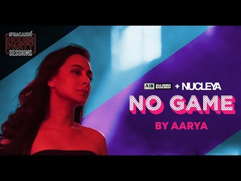 AIB : No Game by Aarya [Official Music Video] | #BacardiHousePartySessions