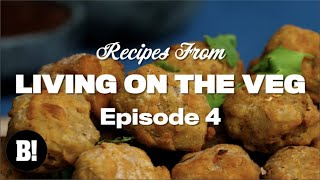 We made VEGAN CHICKEN and loads more! - Living On The Veg Ep.4