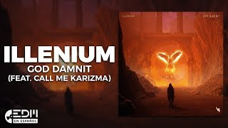 [Lyrics] ILLENIUM - God Damnit (feat. Call Me Karizma) [Letra en español]