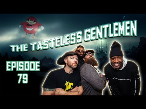 The Tasteless Gentlemen Show – Episode 79