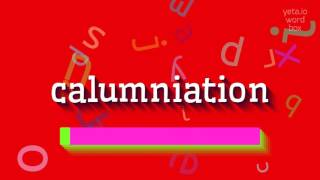 "How to say ""calumniation""! (High Quality Voices)"