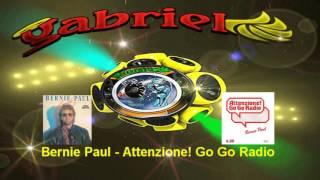 Bernie Paul - Attenzione! Go Go Radio ( mix )