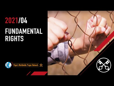 Pope Video: FUNDAMENTAL RIGHTS - April 2021