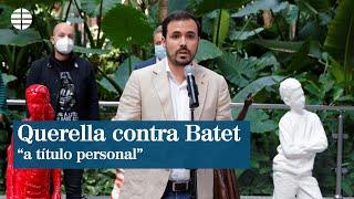 """Garzón dice que la querella contra Batet es de Rodríguez """"a título personal"""""""