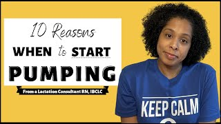 When To Start Pumping | 10 Reasons From a Lactation Consultant