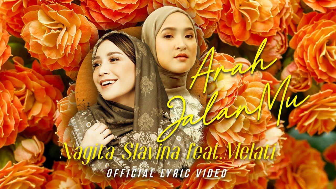Lirik Lagu Arah Jalanmu - Nagita Slavina Feat Melati dan Maknanya