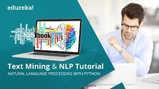 Natural Language Processing (NLP) & Text Mining Tutorial Using NLTK | NLP Training | Edureka
