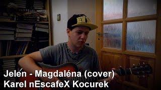''Jelen - Magdaléna'' Cover na Akustickou Kytaru a Zpěv (Karel nEscafeX Kocurek)