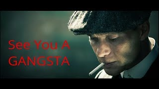 Thomas Shelby  See You A Gangsta