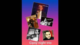 GIPSY NIGHT TRIO-   Most is úgy fáj a szívem