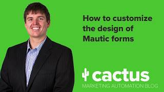 How to customize your Mautic forms to look however you want