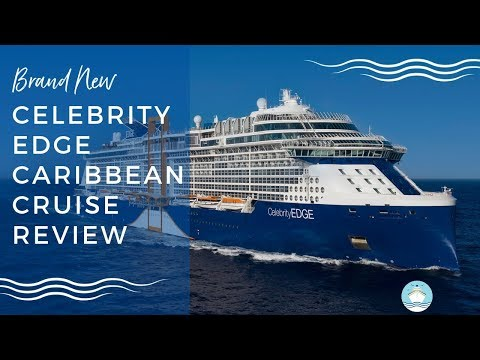 Celebrity Edge Caribbean Cruise Review 2019