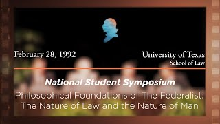 Click to play: Panel I: Philosophical Foundations of The Federalist: The Nature of Law and the Nature of Man [Archive Collection]