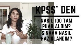 KPSS'den Nasıl 100 Tam Puan Aldım?