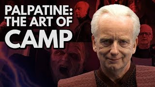 Palpatine's Art of Camp (And How It Saved The Prequels)