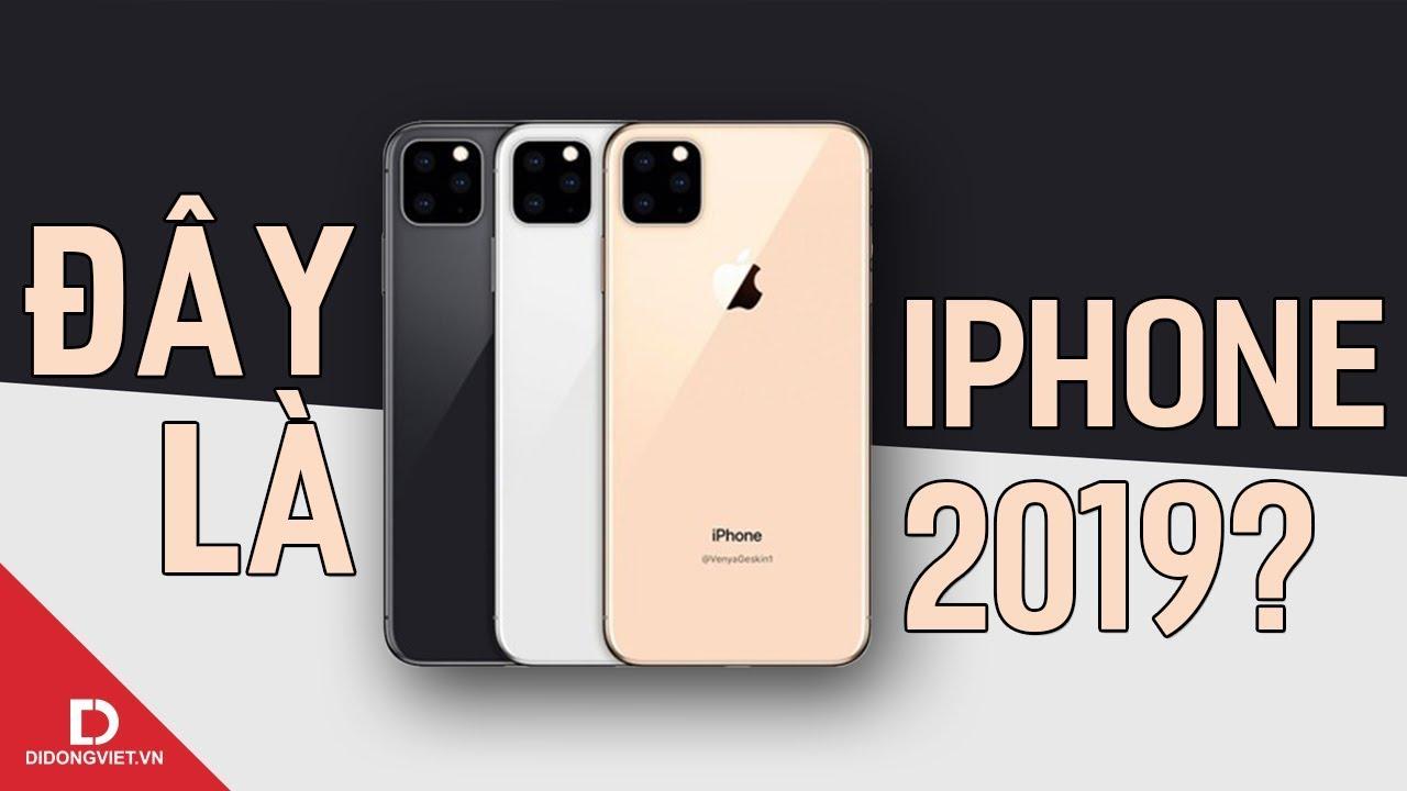 iPhone 2019 sẽ có những thay đổi gì?