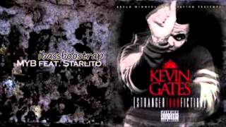 myb BASS BOOSTED + DOWNLOAD kevin gates ft.starlito