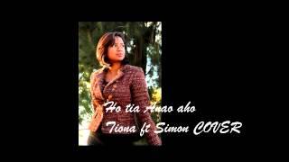 Ho tia Anao aho: de SLKAT, Tiona ft Simon COVER