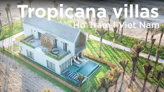 Novaworld Hồ Tràm: Tropicana Villas - Khám phá biệt thự phong cách...