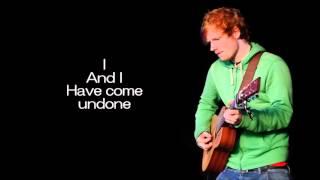Ed Sheeran - Undone (Lyrics)