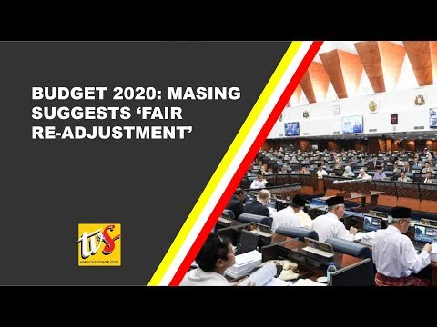 Budget 2020: Masing Suggests 'Fair Re-Adjustment'