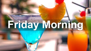 Friday Morning Jazz - ผ่อนคลาย Jazz Bossa Nova Music for Chill Friday