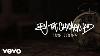 """Video thumbnail of """"BJ The Chicago Kid - Time Today (Audio)"""""""