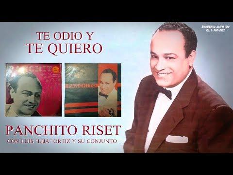 Te odio y te quiero - Panchito Riset con el conjunto de Luis 'Lija' Ortiz/Audio remaster (1950)