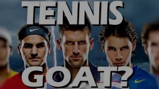 Tennis GOAT? Federer Nadal Djokovic Who is the Greatest of All Time?