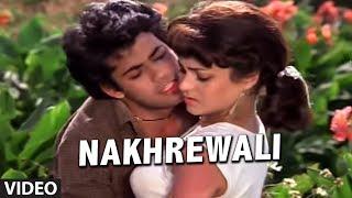 Nakhrewali Full Song  Aag Aur Shola