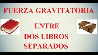 Cálculo fuerza gravitatoria entre dos libros separados 60 cm