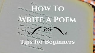 How to Write a Poem - Tips for Beginners