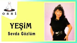 Yeşim / Sevda Gözlüm