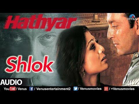 Shlok - Full Song   Ravindra Sathe   Sanjay Dutt & Shilpa Shetty   Best Hindi Bollywood Song