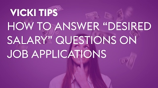 """Vicki Tips: How to Answer """"Desired Salary"""" Questions on Job Applications"""