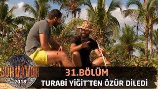 Turabi geçmişte yaşananlar için Yiğit'ten özür diledi | 31. Bölüm | Survivor 2018