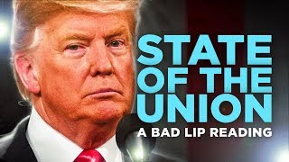 """""""STATE OF THE UNION"""" — A Bad Lip Reading"""