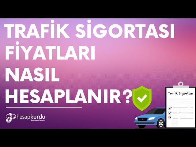 Trafik Sigortası Fiyatları Nasıl Hesaplanır?