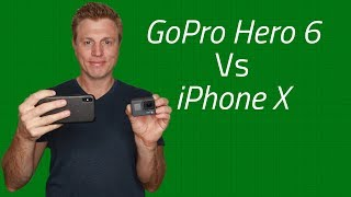 GoPro Hero 6 vs iPhone X - Video and Audio Test