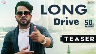 SB The Haryanvi  Long Drive Teaser   New Haryanvi Songs 2017  Gaadi 2