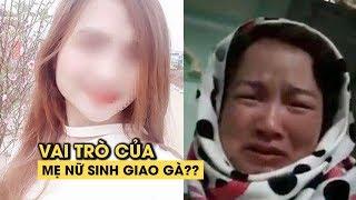"""Mẹ của nữ sinh giao gà là """"mắt xích"""" trong án mạng ở Điện Biên"""