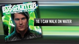 10. Basshunter - I Can Walk On Water