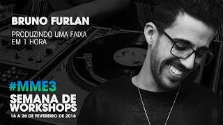 Produzindo uma faixa em 1 hora com Bruno Furlan @ MME#3