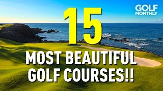 15 OF THE MOST BEAUTIFUL GOLF COURSES!!