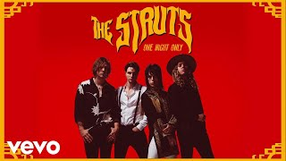 The Struts   One Night Only (Audio)