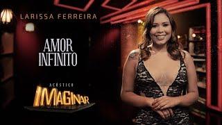 Larissa Ferreira   Amor Infinito